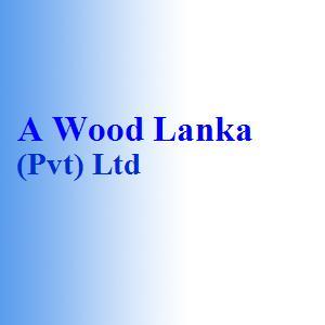 A Wood Lanka (Pvt) Ltd