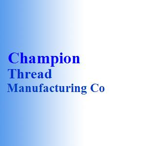 Champion Thread Manufacturing Co