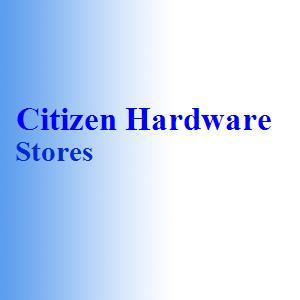 Citizen Hardware Stores