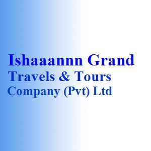 Ishaaannn Grand Travels & Tours Company (Pvt) Ltd