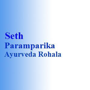 Seth Paramparika Ayurveda Rohala